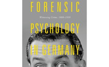 UC Senior Lecturer in Modern European History Dr Heather Wolffram's new book – Forensic Psychology in Germany, 1880-1939: Witnessing Crime – examines the emergence and early development of forensic psychology in Germany from the late nineteenth century until the outbreak of the Second World War.