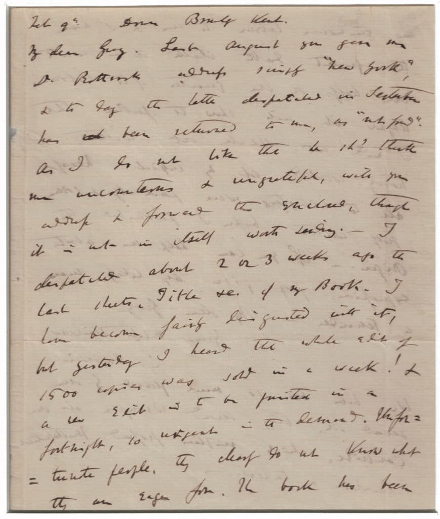 Dated 9 February 1868, a letter to botanist Asa Gray regarding Darwin's book, The Variation of Animals and Plants Under Domestication. This letter was not previously recorded, before it appeared for sale.